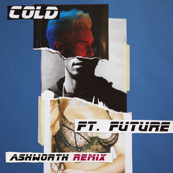 Maroon 5 - Cold (Ashworth Remix) [feat. Future]