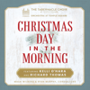Tabernacle Choir at Temple Square, Orchestra At Temple Square, Kelli O'Hara & Richard Thomas - Christmas Day in the Morning  artwork