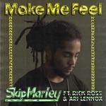 Skip Marley - Make Me Feel (feat. Rick Ross & Ari Lennox)