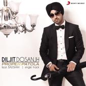 Proper Patola Feat. Badshah  Diljit Dosanjh - Diljit Dosanjh