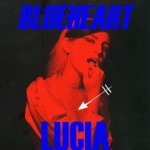 Lucia & The Best Boys - Blueheart