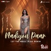 Nadiyon Paar Let the Music Play Again From Roohi Single