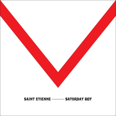 Saturday Boy - Single - Saint Etienne
