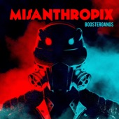 Misanthropix - Boostergangs