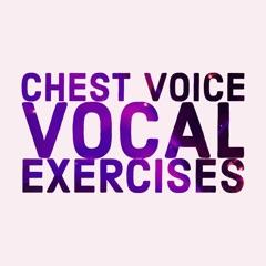 Chest Voice Vocal Exercises