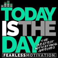 Fearless Motivation - Today Is the Day: The Greatest Motivational Speeches