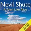 Nevil Shute - A Town Like Alice (Unabridged) artwork