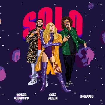 Omar Montes, Ana Mena & Maffio – Solo – Single