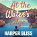 Harper Bliss - At the Water's Edge