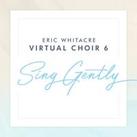 lagu mp3 Eric Whitacre & Virtual Choir 6 - Sing Gently
