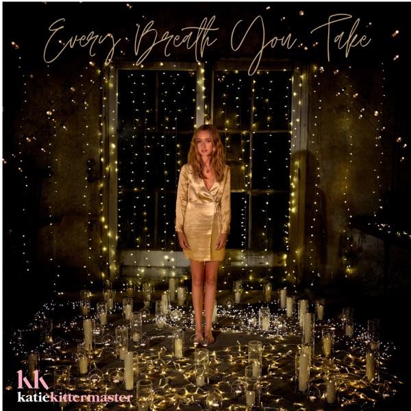 Katie Kittermaster mit Every Breath You Take