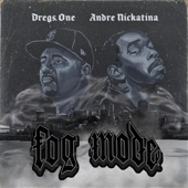 Dregs One, Andre Nickatina - Fog Mode