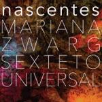 Mariana Zwarg & Sexteto Universal - De Cá Pra Lá (feat. Sá Reston, Johannes Von Ballestrem & Mette Nadja)