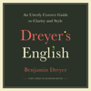 Benjamin Dreyer - Dreyer's English: An Utterly Correct Guide to Clarity and Style (Unabridged)  artwork