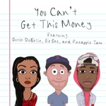 The Kid - You Can't Get This Money (feat. Dutch ReBelle, Gio Dee & Pineapple Jam)