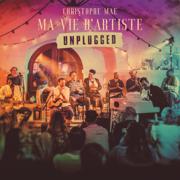 Ma vie d'artiste Unplugged - Christophe Maé