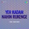 Karo Zindagi Ko From Yeh Kadam Nahin Rukenge Single