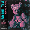 Topic & A7S - Why Do You Lie to Me (feat. Lil Baby) Grafik