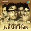Ham Kahan Ja Rahe Hain (Original Motion Picture Soundtrack)