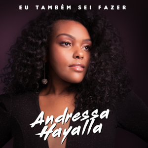 Andressa Hayalla - Eu Também Sei Fazer - EP