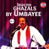 Selected Ghazals By Umbayee Vol 3