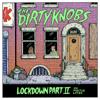 The Dirty Knobs - Lockdown Part II portada