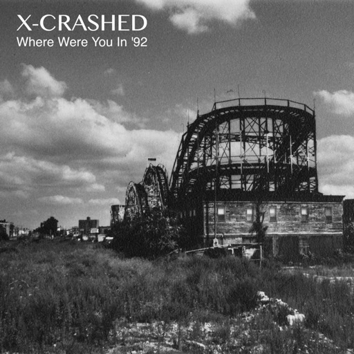 Where Were You in '92 - Single by X-Crashed