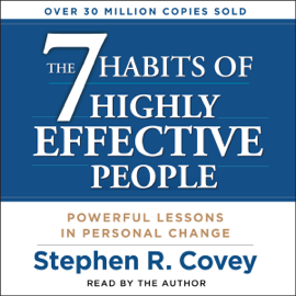 The 7 Habits of Highly Effective People (Unabridged) audiobook