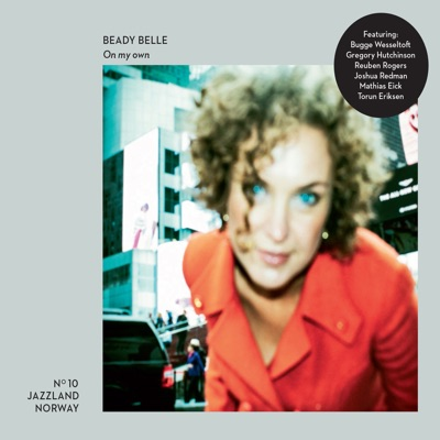 On My Own (feat. Reuben Rogers, Bugge Wesseltoft & Gregory Hutchinson) - Beady Belle