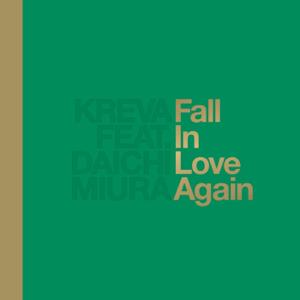 KREVA - Fall in Love Again feat. 三浦大知