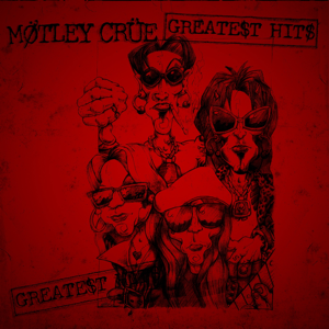 Greatest Hits  Mötley Crüe Mötley Crüe album songs, reviews, credits