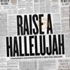 Raise a Hallelujah (Studio Version) - Bethel Music, Jonathan David Helser & Melissa Helser