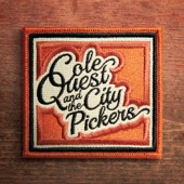 Cole Quest and The City Pickers - 7-11 / Foggy Mountain Rock