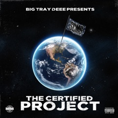 Big Tray Deee Presents the Certified Project