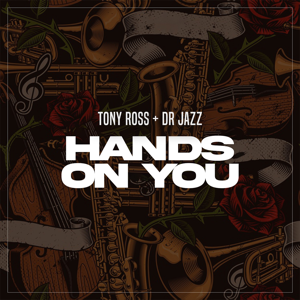 Tony Ross - Hands on You feat. Dr Jazz