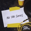 NO SAD SONGS Single
