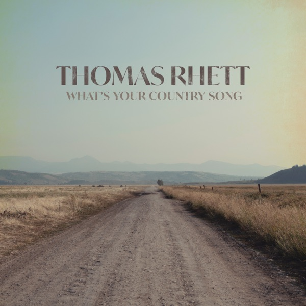 Thomas Rhett - What's Your Country Song