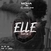Elle (pt.1) [feat. DJ Mike One] - Moha k