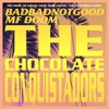The Chocolate Conquistadors (From Grand Theft Auto Online: The Cayo Perico Heist) by BADBADNOTGOOD, MF DOOM iTunes Track 1