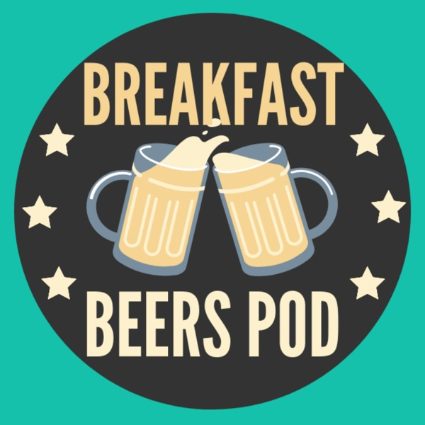 The Breakfast Beers Podcast