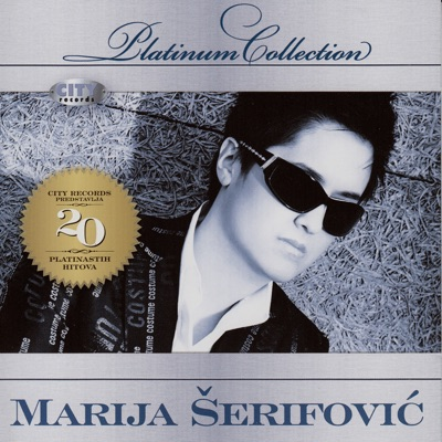The Platinum Collection - Marija Šerifoviæ