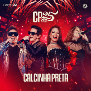 Calcinha Preta - Cp 25 Anos, Pt. 2 (Ao Vivo) - EP