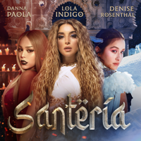 Santería - Lola Índigo, Danna Paola & Denise Rosenthal