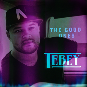 Tebey - The Good Ones