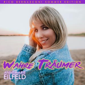 Annemarie Eilfeld - Wahre Träumer (Rico Bernasconi Sommer Edition)