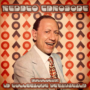 Renato Carosone - Antologia: La collezione definitiva (Remastered)