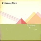 Swimming Tapes - Pyrenees