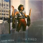 Claire Reneé - I'm Tired