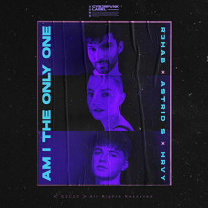 R3HAB, Astrid S & HRVY - Am I The Only One