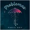 Problemas by Paris Boy iTunes Track 2